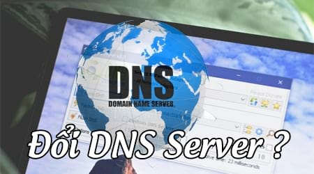 tại sao cần đổi DNS server trong quản trị mạng