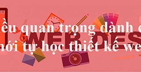 Những điều quan trọng dành cho người mới tư học thiết kế web