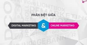 Sự khác biệt giữa Digital Marketing và Marketing Online